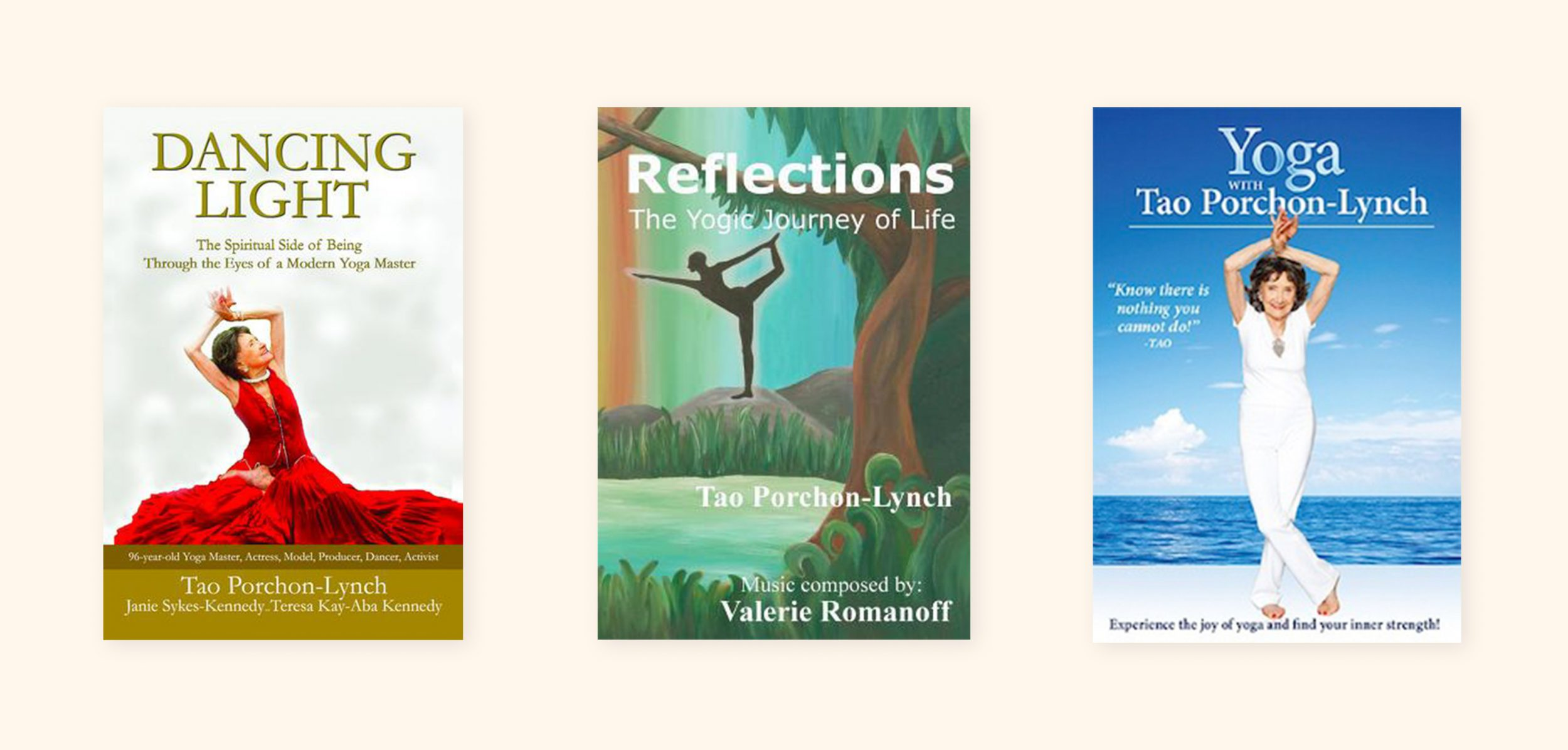 Left to right: Dancing Light: The Spiritual Side of Being Through the Eyes of a Modern Yoga Master, Reflections. The Yogic Journey of Life, Second Edition, Yoga with Tao Porchon-Lynch, the World's Oldest Yoga Teacher