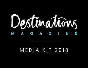 Destinations Magazine Media Kit 2018